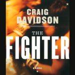 Interview: Craig Davidson, Author of <em>The Fighter</em>