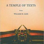 <em>A Temple of Texts: Essays</em> by William H. Gass