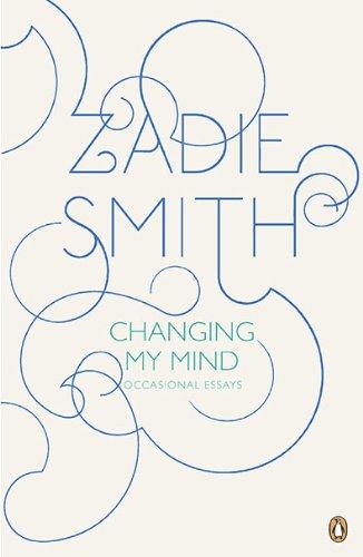 Changing My Mind Essays by Zadie Smith