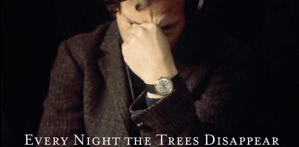 every night the trees disappear