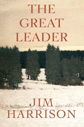 Jim Harrison Great Leader cover