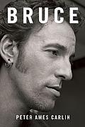 <em>Bruce</em>, by Peter Ames Carlin: A Springsteen Biography