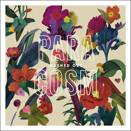 Washed Out Paracosm album cover