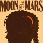 Moon and the Mars Kia Corthron