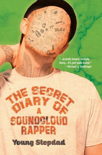 The Secret Diary of a Soundcloud Rapper by Young Stepdad